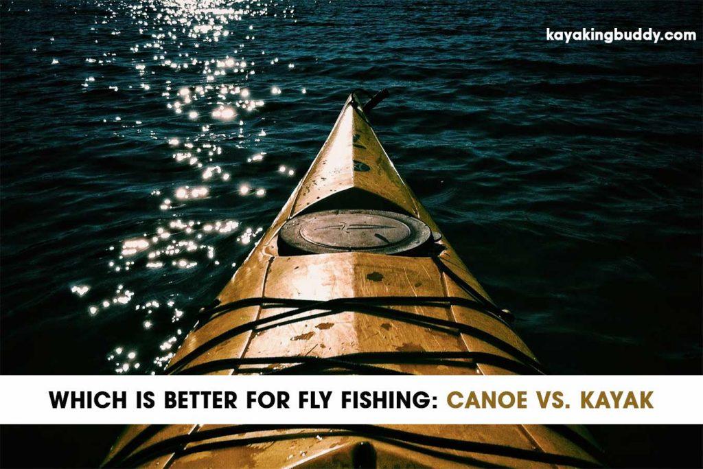 Canoe-Vs-Kayak-For-Fly-Fishing