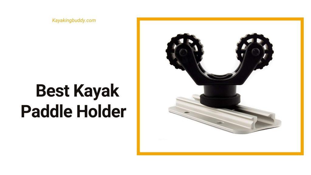 Best Kayak Paddle Keeper