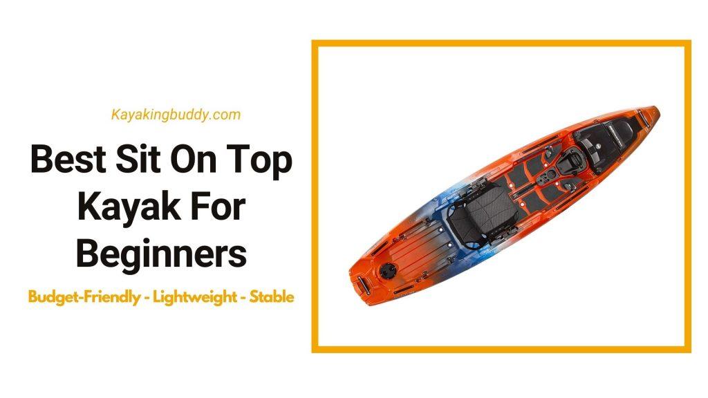 Best Sit On Top Kayak For Beginners
