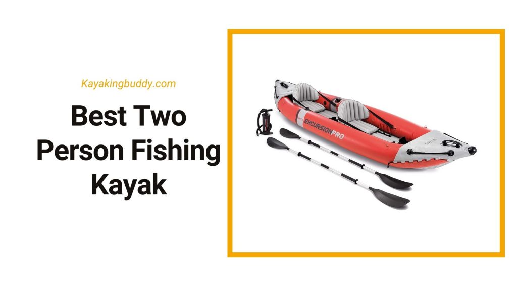 Two Person Fishing Kayak Review